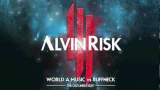 World A Music vs. Ruffneck (Skrillex VIP / Alvin Risk Remix) (The Outliners Edit) [FREE DOWNLOAD]