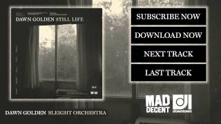 Dawn Golden - Sleight Orchestra [Official Full Stream]