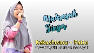 Kekasihmu - Fatin (cover by Siti Halimatussadiyah)