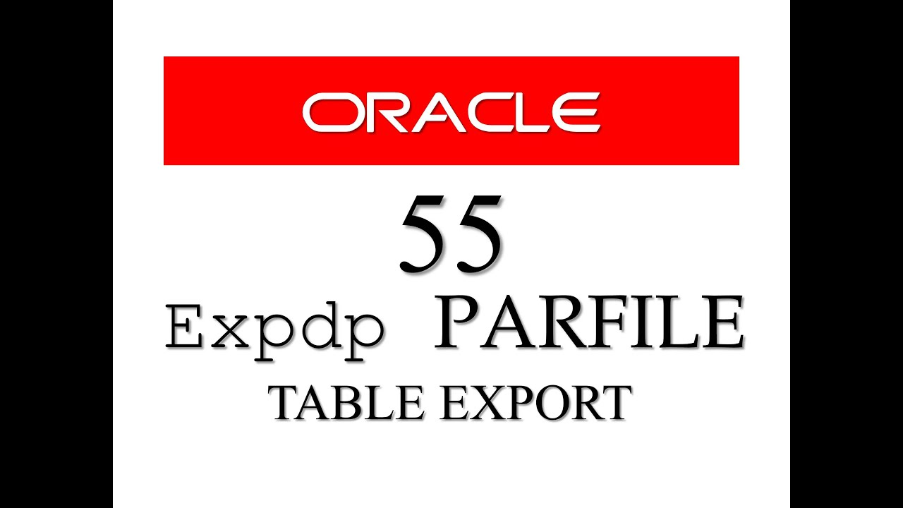 Oracle Database Tutorial 55: How to export tables using PARFILE in expdp  Data Pump By Manish Sharma