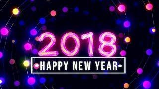 Happy New Year 2018 Greetings Beautiful MUSIC ♪♫♪♪