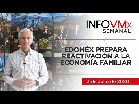 EDOMÉX PREPARA REACTIVACIÓN A LA ECONOMÍA FAMILIAR; INFOVMx a 3 de Julio, 2020