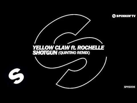 Yellow Claw ft. Rochelle - Shotgun (Quintino Remix) [OUT NOW]