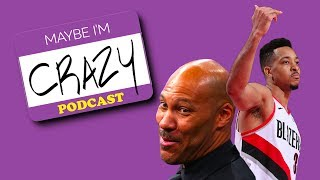 Browns, Lakers, & LaVar, Oh My! (feat. CJ McCollum) | EPISODE 93 | MAYBE I'M CRAZY
