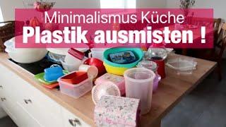 Minimalismus Küche nach Konmari Methode | Plastik Ausmisten, Aufräumen & NEU Organisieren| DECLUTTER