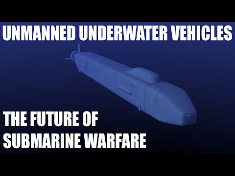 Unmanned Underwater Vehicles - The Future of Submarines