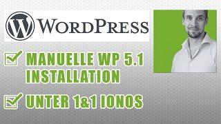 Manuelle Wordpress 5.1 Installation unter 1&1 IONOS (deutsch)