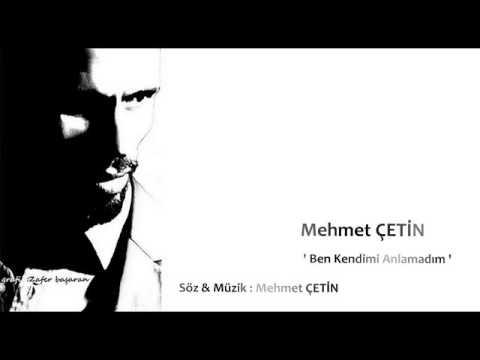 Mehmet ÇETİN | Ben Kendimi Anlamadım '16