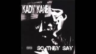 Kady M. Kane - Unavailable