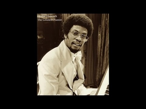 Herbie Hancock - The Greatest Pianist (Fantastic Relaxing Jazz Music) [Classic Smooth Standards]