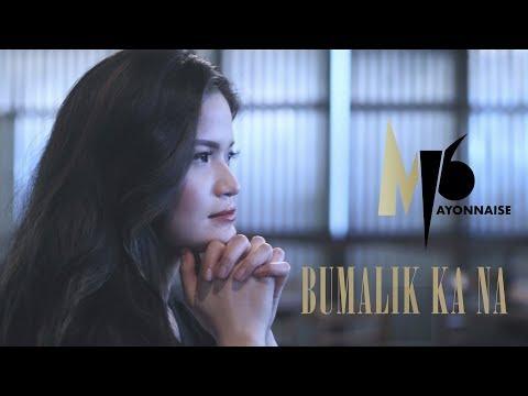 Mayonnaise - Bumalik Ka Na (Official Music Video)