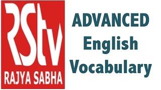 Advanced English Vocabulary - 50 best words - Rajya Sabha TV