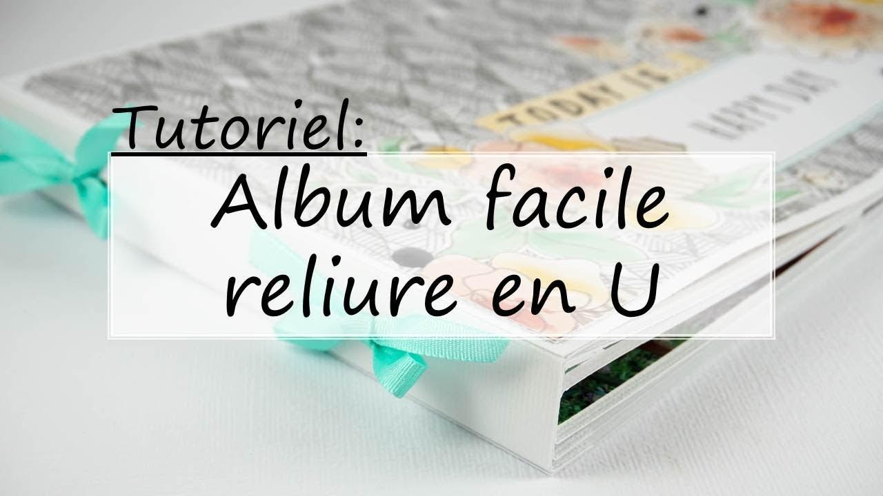Tuto Realisez Un Album Facile Avec Une Reliure En U