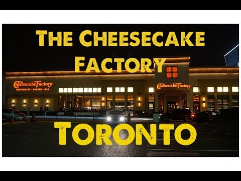 Cheesecake Factory at Yorkdale Mall Toronto Opening    The first in Canada