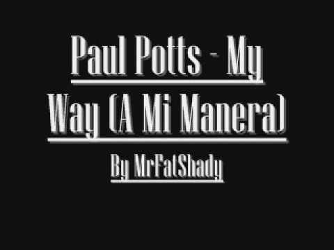 Paul Potts - My Way (A Mi Manera) with Lyrics