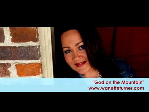 Official: Wanette Turner, GOD ON THE MOUNTAIN Video