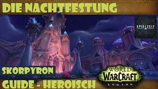 [Guide][Patch7.1.5] World of Warcraft - Skorpyron [heroisch] Die Nac...
