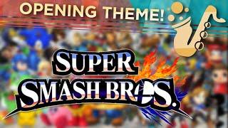 "Opening Theme (From ""Super Smash Bros. 4"") Saxophone Theme"