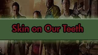 Skin our teeth l4d2 song