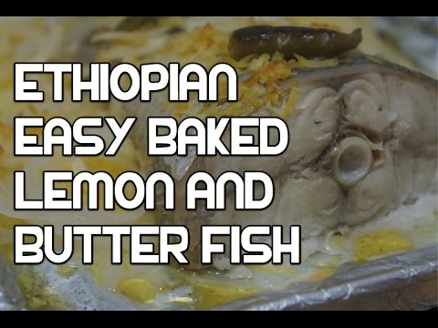Ethiopian Simple Baked Lemon Butter Fish Recipe - Amharic