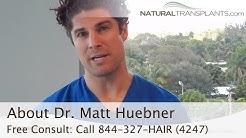 About Dr. Matt Huebner of Natural Transplants, Hair Restoration Clinic - Boca Raton, FL
