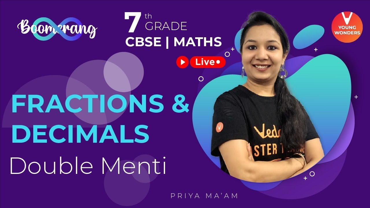 Download Fractions and Decimals Revision   Boomerang Series   Class 7 Maths Chapter 2   CBSE   Priya Ma'am