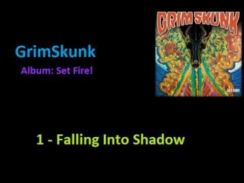 Grimskunk  Falling into Shadow Set Fire! 2012