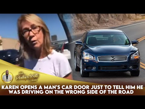 Karen Opens A Man's Car Door Just To Tell Him He Was Driving On The Wrong Side Of The Road