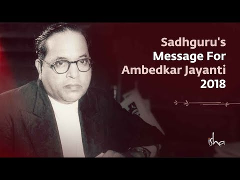Sadhguru's Message for Ambedkar Jayanti 2018