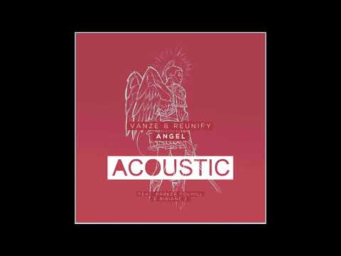 Vanze & Reunify - Angel (feat. Parker Polhill & Bibiane Z) [Acoustic Mix]