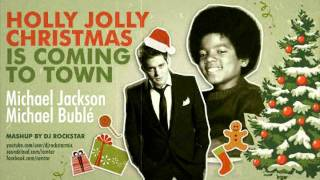 Michael Jackson Vs. Michael Bublé - Holly Jolly Christmas is Coming to Town (DJ Rock$TAR MashUp)