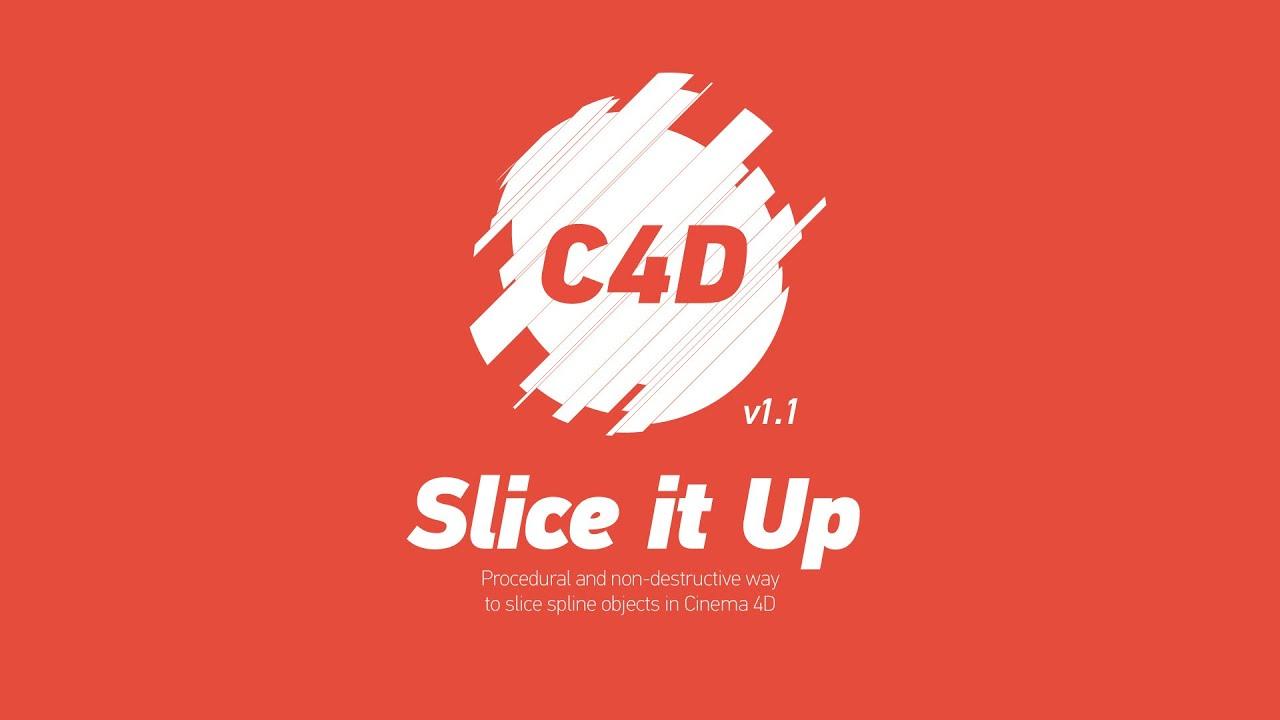 Slice it Up Cinema 4D