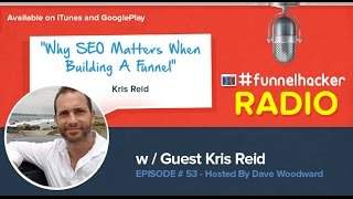Kris Reid, Why SEO Matters When Building A Funnel