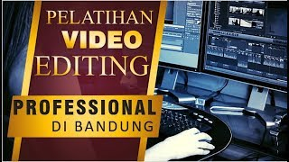 Kursus Video Editing Di Bandung | Tempat Belajar VIdeo Editing Professional👍👍