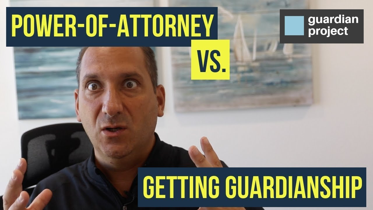 Power-of-Attorney vs. Guardianship