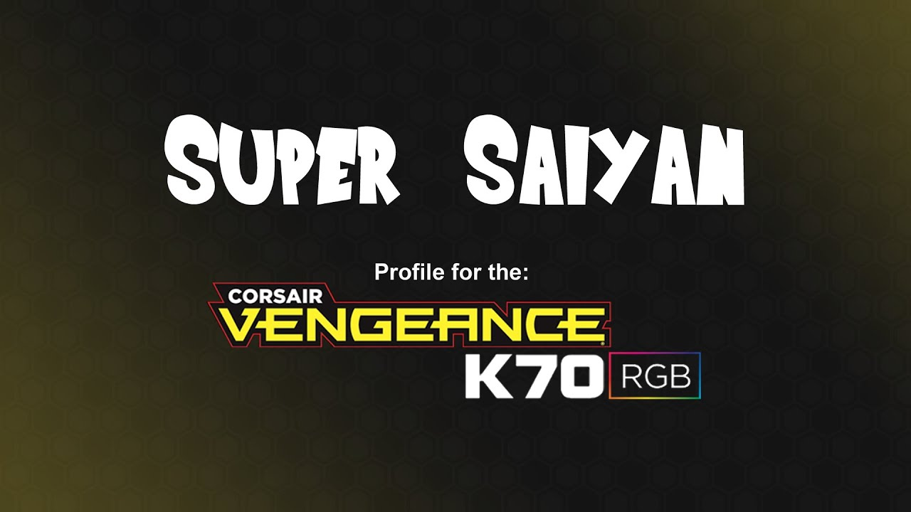 Corsair K70 Profile: 'Super Saiyan'