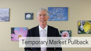 Temporary Market Pullback    // Mark's Minute on Money //
