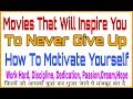 (You Should Know) Movies That Will Inspire  You To Never Give Up ! Best Movies to Watch before Die