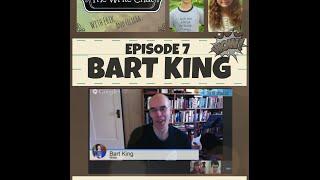 The Write Chat: Episode 7, Erik & Felicia Interview Bart King