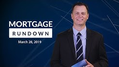 Mortgage Rundown: March 28, 2019