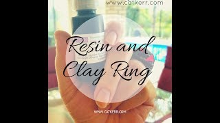 Resin and Clay Ring Tutorial with Cat Kerr
