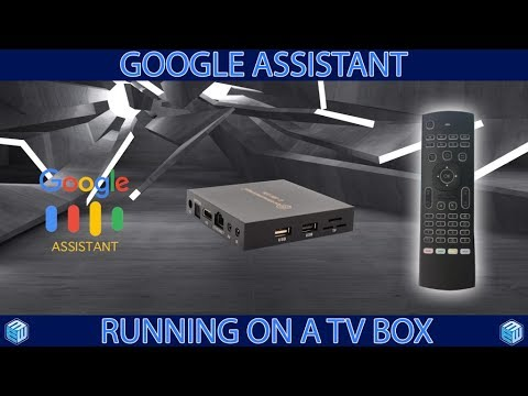 Google voice Assistant running on Android Kodi TV box like Google Home