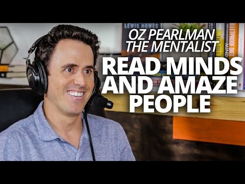 Read Minds and Amaze People with the Mentalist Oz Pearlman and Lewis Howes