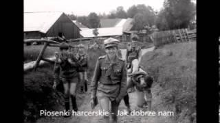 Jak dobrze nam zdobywać góry - Piosenki harcerskie - Chwyty - Tekst