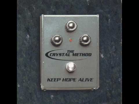 The Crystal Method - Keep Hope Alive (There Is Hope Mix)