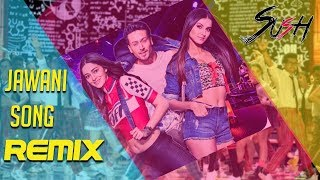 The Jawaani Song 2019 Remix Dj Sush | Student Of The Year 2