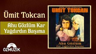 Ümit Tokcan- Ahu Gözlüm Kar Yağdırdın Başıma - Zafer Dilek Orkestrası eşliğinde