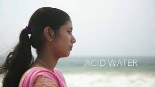"""Acid Water"" /// Documentary /// Trivandrum, India"