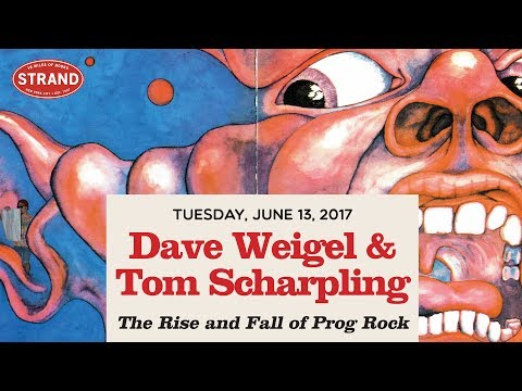 Dave Weigel + Tom Scharpling | The Rise and Fall of Prog Rock