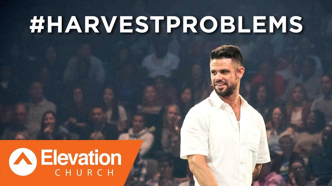 #HarvestProblems | Pastor Steven Furtick